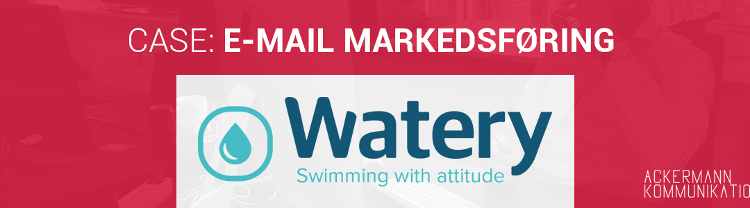 Case: Watery.dk sikrer kundeloyalitet og konverteringer med automatiske e-mailserier